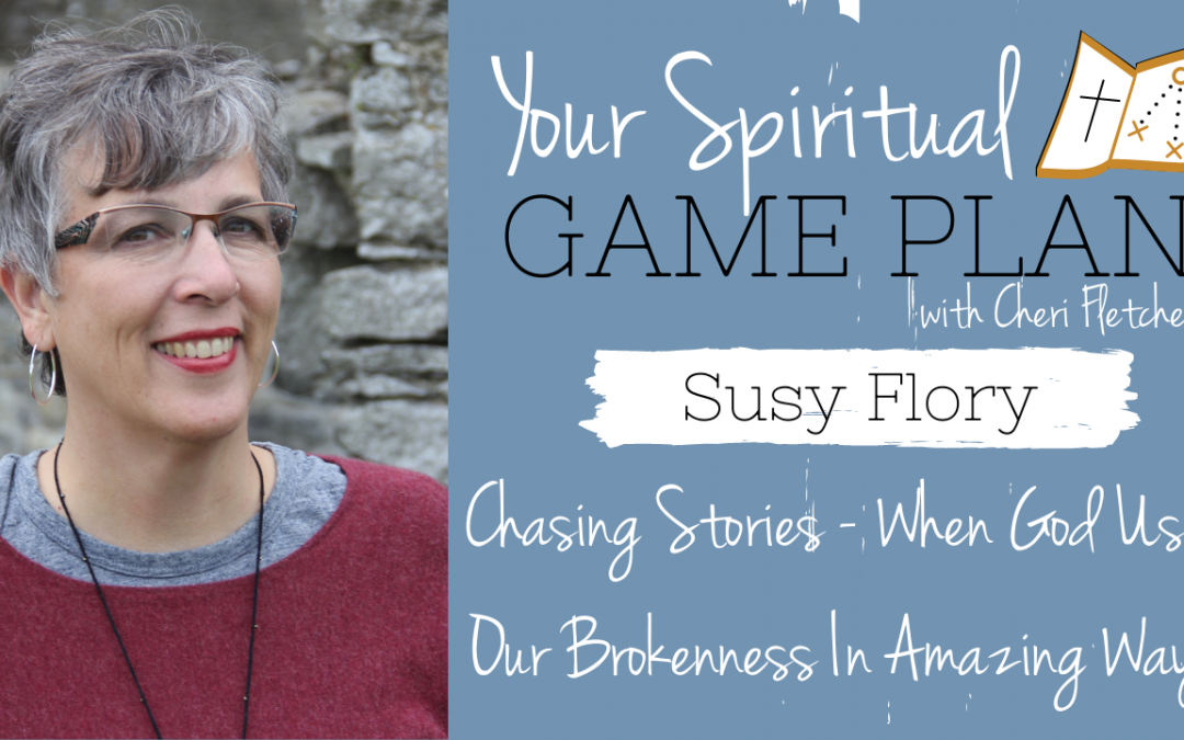 Chasing Stories – When God Uses Our Brokenness In Amazing Ways