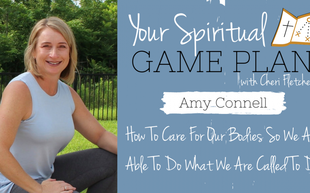 How To Care For Our Bodies So We Are Able To Do What We Are Called To Do
