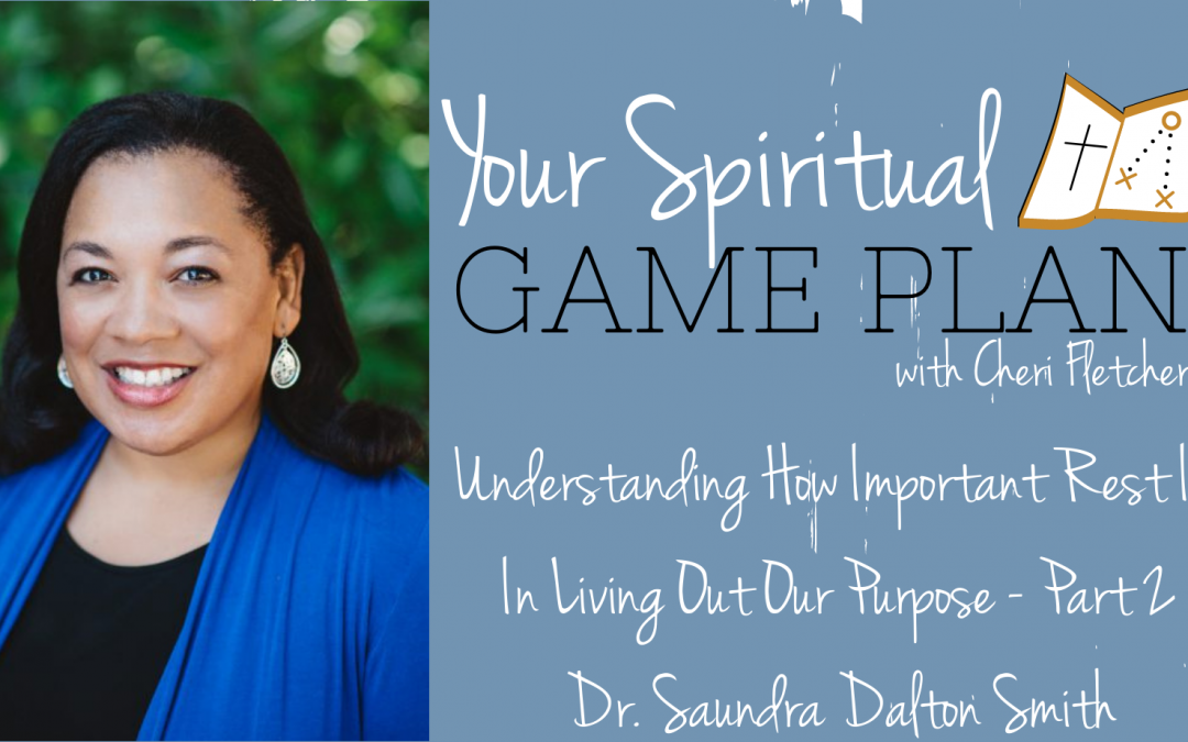 Understanding How Important Rest Is In Living Out Our Purpose – Part 2