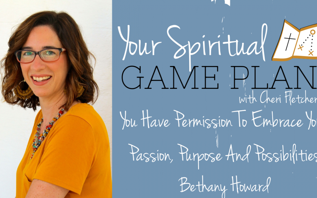You Have Permission To Embrace Your Passion, Purpose And Possibilities. Episode 148