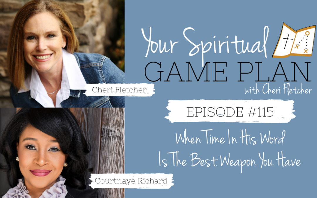 Episode #115 When Time In His Word Is The Best Weapon You Have