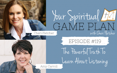Episode 119 ~The Powerful Truth To Learn About Listening with Amy Carroll