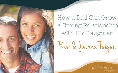 How a Dad Can Grow a Strong Relationship with His Daughter