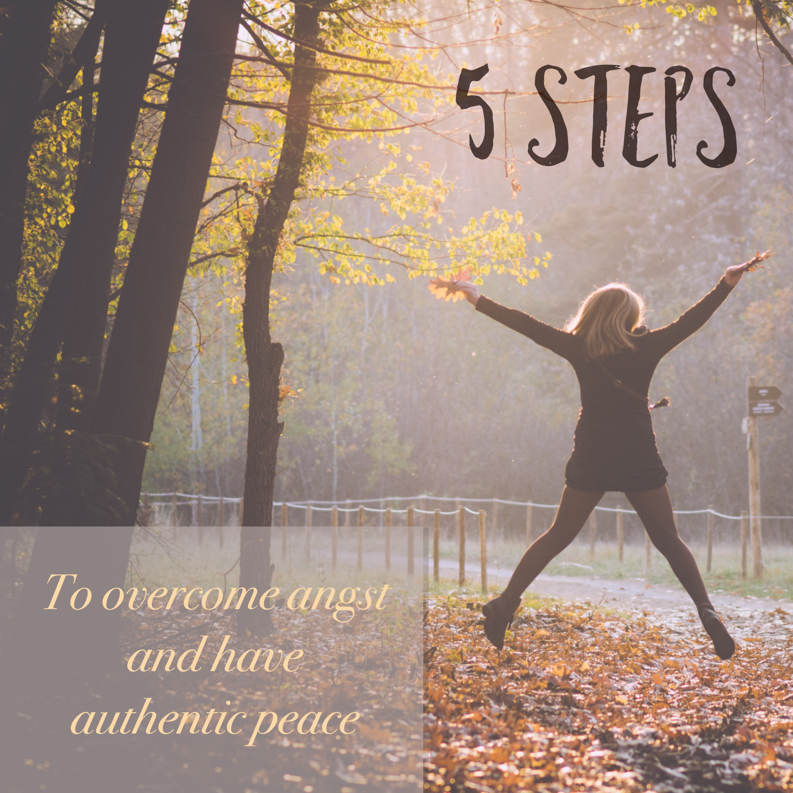 5 Steps To Overcome Angst And Have Authentic Peace