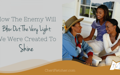 How The Enemy Will Blow Out The Very Light We Were Created To Shine