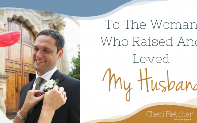 To The Woman Who Raised And Loved My Husband