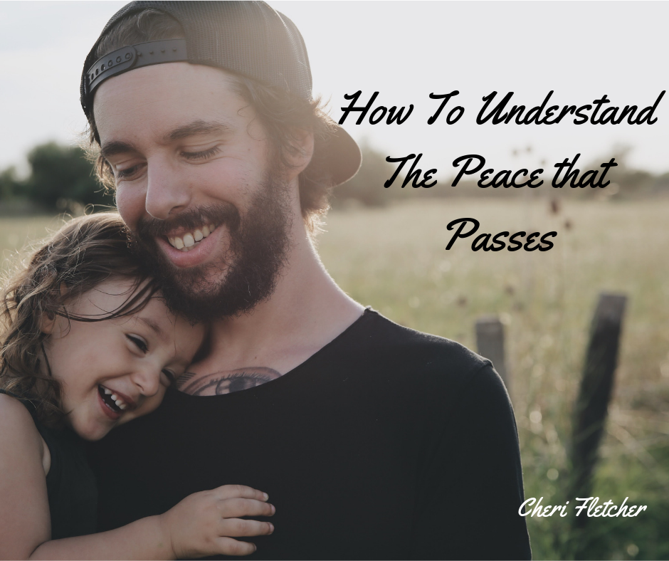 How To Understand The Peace that Passes