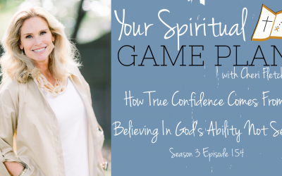 How True Confidence Comes From Believing in God's Ability Not Self ~ Episode 154