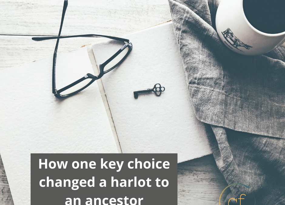 How One Key Choice Changed A Harlot To An Ancestor