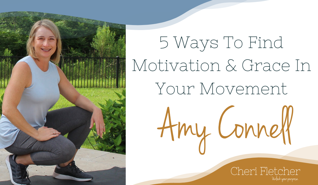 5 Ways To Find Motivation And Grace In Your Movement