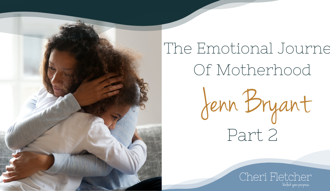 The Emotional Journey Of Motherhood – Part 2