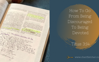 How To Go From Discouraged To Devoted